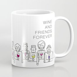 Wine and Friends Forever Coffee Mug