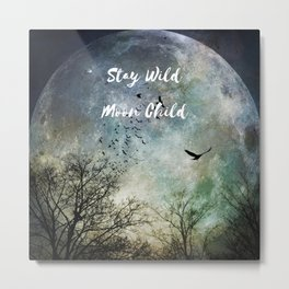 Stay Wild Moon Child, full moon art photo with birds Metal Print