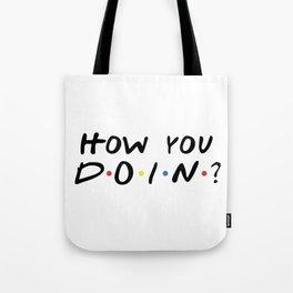 HOW YOU DOIN? Tote Bag