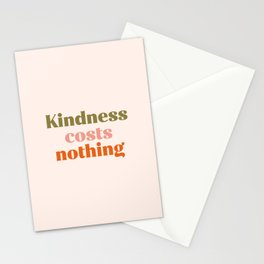 Kindness costs nothing Stationery Cards