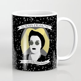Norma Desmond - Our Lady of the Fierce Ambition Coffee Mug