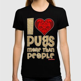 I Love Pugs More than People T-shirt