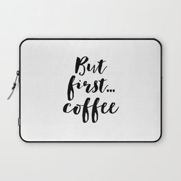 But First Coffee,Inspirational Quote,Kitchen Wall Decor,Quote Prints,Digital Print,Wall Art,Bar Deco Laptop Sleeve