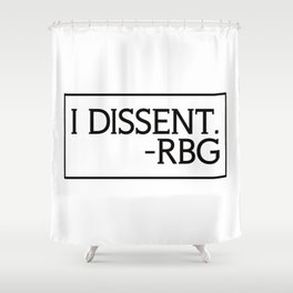 I Dissent, Ruth Bader Ginsburg, RBG, notorious RGB Shower Curtain