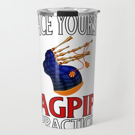Bagpiper Gift Brace Yourself Bagpipe Practice is About to Begin Travel Mug