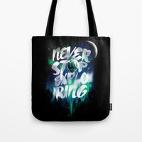 never stop exploring Tote Bags featuring NEVER STOP EXPLORING by dzeri29
