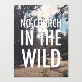No Church in the Wild Photo Print Canvas Print