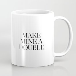 Make Mine A Double, Whiskey Bar Sign, Celebrate Life Quote, Drink Print, Bar Wall Art Coffee Mug