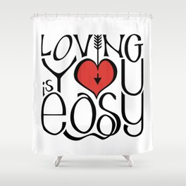 Loving You is Easy red heart Shower Curtain