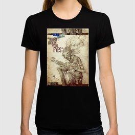 When I look in your eyes T-shirt