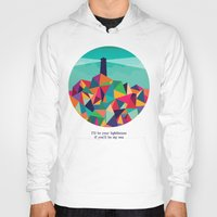 sayings Hoodies featuring I'll be your lighthouse if you'll be my sea by Picomodi