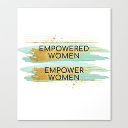 Empowered Women Empower Women Canvas Print