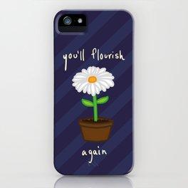 You'll flourish again iPhone Case