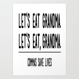 Let's Eat Grandma - Commas Save Lives Art Print