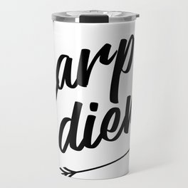 Carpe diem Seize the day Arrow Travel Mug