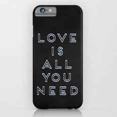 Love Is All You Need iPhone 6 Slim Case