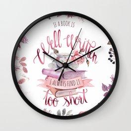 IF A BOOK IS WELL WRITTEN Wall Clock