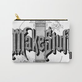 Shut Up And Make Stuff or Give up Carry-All Pouch