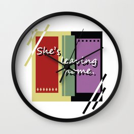 She's leaving home. Wall Clock