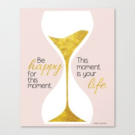 Gold Hourglass - Be Happy for this Moment Omar Khayyam Persian philosopher quote print Canvas Print