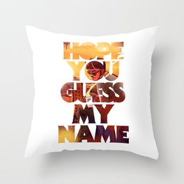 Hope you Guess my Name - White Throw Pillow