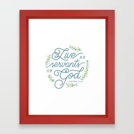 """Live as Servants of God"" Bible Verse Print Framed Art Print"