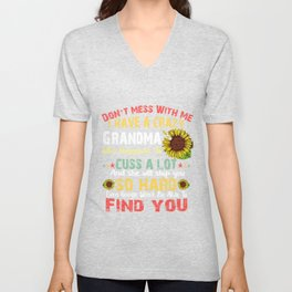 Don't mess with me I have a crazy grandma who happens to cuss a lot and she will slap you so hard Ev Unisex V-Neck