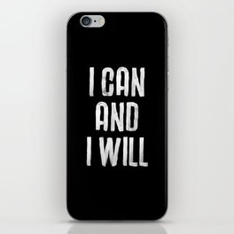 I CAN AND I WILL hand lettered motivational typography in black and white home wall decor iPhone Skin