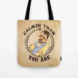Calmer Than You Are. Tote Bag