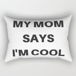My Mom Says I'm Cool Rectangular Pillow