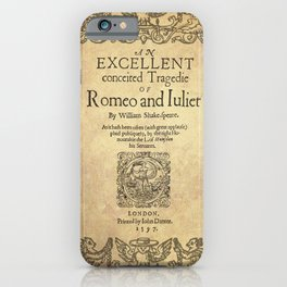 Shakespeare, Romeo and Juliet 1597 iPhone Case