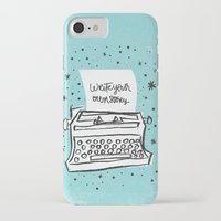 write iPhone & iPod Cases featuring Write your own story. by Matthew Taylor Wilson