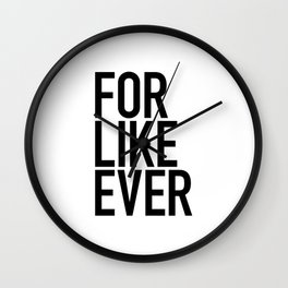For Like Ever Wall Clock