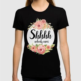 Shhh Shut up T-shirt