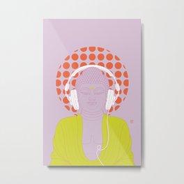 Buddha : Listen to Om! (PopArtVersion) Metal Print