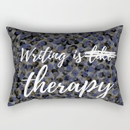 Writing is (like) therapy Rectangular Pillow