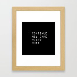 Continue Framed Art Print