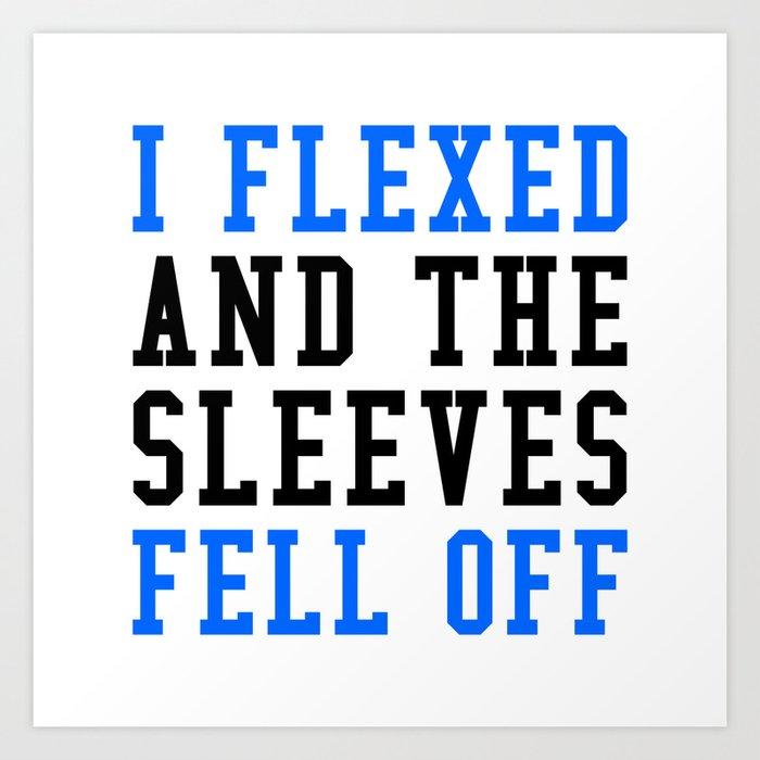 I FLEXED AND THE SLEEVES FELL OFF (Blue & Black) Art Print