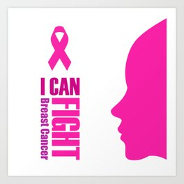 "Empowering women to fight breast cancer- ""I can fight breast cancer"" Art Print"