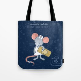 Mouse Nurse Here to Help You Tote Bag