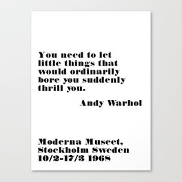 thrill you - andy quote Canvas Print