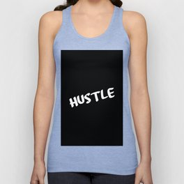 hustle funny quote Unisex Tank Top