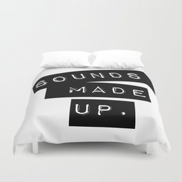 Sounds made up! Duvet Cover