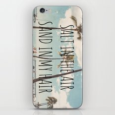 Salt in the air Sand in my hair iPhone & iPod Skin