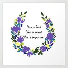 You is... Art Print