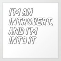 introvert Art Prints featuring Introvert by BMaw