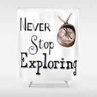 never stop exploring Shower Curtains featuring Never stop exploring by Bridget Davidson
