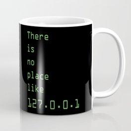 There Is No Place Like 127.0.0.1 Coffee Mug
