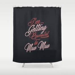 Promoted To Maw Maw Shower Curtain