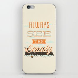 Always See The Beauty iPhone Skin
